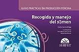 Guías prácticas en producción porcina. Recogida y manejo del semen - Libros de veterinaria - Editorial Servet