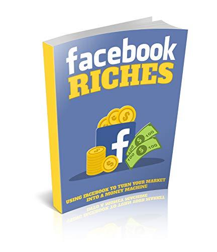 Facebook Riches VOLUMEN 1 (English Edition)