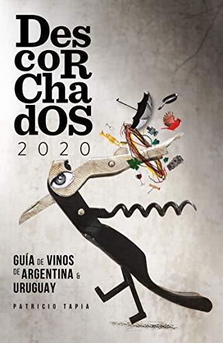 Descorchados 2020 Español Argentina y Uruguay: Guía de Vinos de Argentina y Uruguay