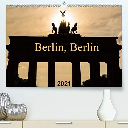 Berlin, Berlin 2021 (Premium, hochwertiger DIN A2 Wandkalender 2021, Kunstdruck in Hochglanz)