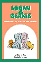 Logan and Beanie: Adventures at Nanna's & Gramps'