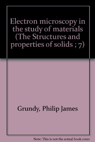 Electron microscopy in the study of materials (The Structures and properties of solids ; 7)