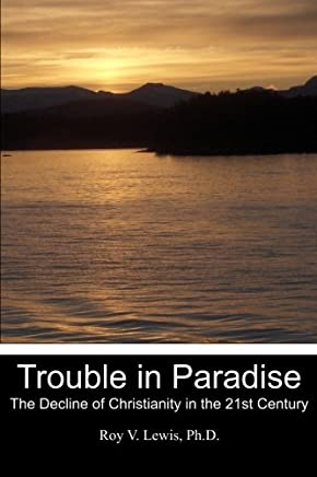 Trouble in Paradise: The Decline of Christianity in the 21st Century