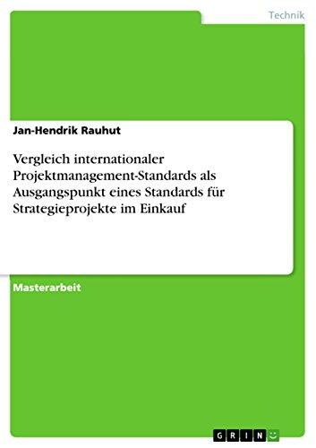 Vergleich internationaler Projektmanagement-Standards als Ausgangspunkt eines Standards für Strategieprojekte im Einkauf