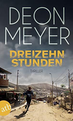 Dreizehn Stunden: Kriminalroman (Benny Griessel Romane 2)