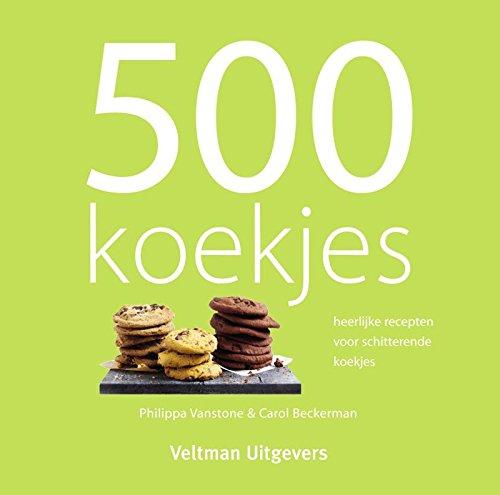 500 koekjes: heerlijke recepten voor schitterende koekjes