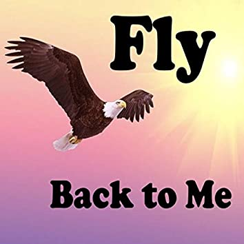 Fly Back to Me