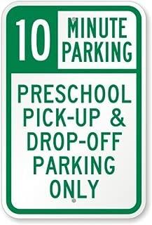 BGOJM 10 Minute Parking Preschool Pick-up & Drop-Off Parking Only Sign, 8