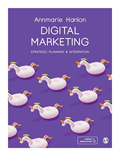 Compare Textbook Prices for Digital Marketing: Strategic Planning & Integration 1 Edition ISBN 9781526426673 by Hanlon, Annmarie