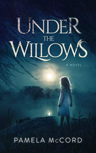 Under the Willows by [Pamela McCord]