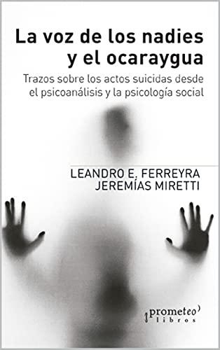 La voz de los nadies y el ocaraygua: Trazos sobre los actos suicidas desde el psicoanálisis y la psicología social