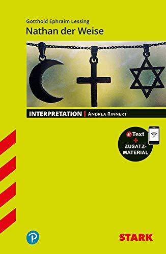 STARK Interpretationen Deutsch - Gotthold Ephraim Lessing: Nathan der Weise (STARK-Verlag - Interpretationen)