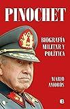 Pinochet. Biografía militar y política (No ficción)