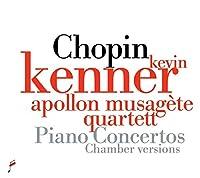 ピアノ協奏曲第1番、第2番~ケナー&ドンベク編ピアノと弦楽五重奏版 ケヴィン・ケナー、アポロン・ミューザゲート・クァルテット、スワヴォミル・ロズラフ