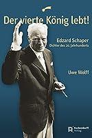 Der vierte Koenig lebt!: Edzard SchaperDichter des 20. Jahrhunderts
