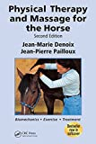 Physical Therapy and Massage for the Horse: Biomechanics-Excercise-Treatment, Second Edition (English Edition)