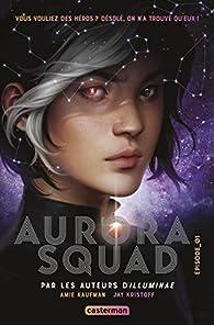 Aurora Squad, tome 1 par Amie Kaufman