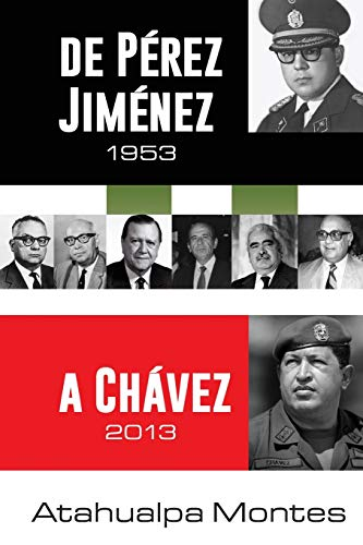 De Pérez Jiménez a Chávez (Spanish Edition)