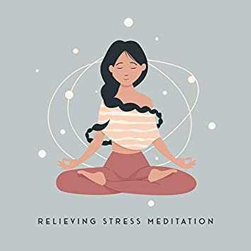 Relieving Stress Meditation - Anti Stress Sounds, Anxiety Treatment, White Noise for Relaxation, Yoga Exercises, Deep Meditation, Serenity and Balance, Spirit Calmness