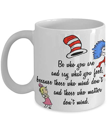 Dr Seuss Quote - Coffee Mug, Tea Cup, Funny, Quote, Idea For Him Or Her, Women And Mother, Father's Day, Sister, Brother, Parent 3FNDZD