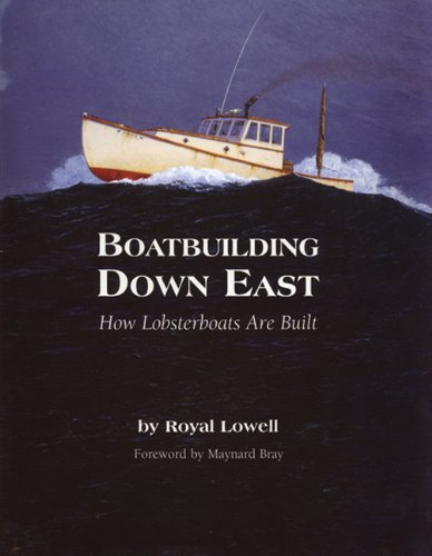 Image OfBoatbuilding Down East: How Lobsterboats Are Built