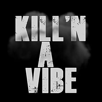Killn a Vibe