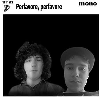 Perfavore, Perfavore