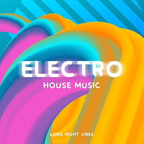Electro House Music – Long Night Vibes