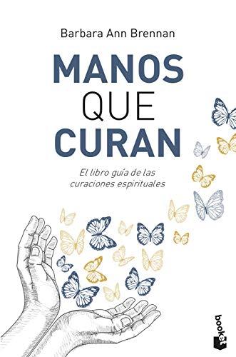 Manos que curan: El libro guía de las curaciones espirituales (Prácticos)