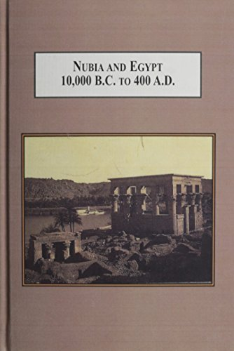 Nubia and Egypt (10, 000 B.C. to 400 A.D.): From Prehistory to the Meroitic Period