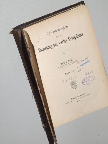 Grill, Julius: Untersuchungen über die Entstehung des vierten Evangeliums. Teil 1. Tübingen, Mohr, 1902. Gr.-8°. XII 408 S. Hln.