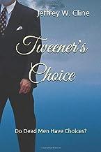 Tweener's Choice: Do Dead Men Have Choices?