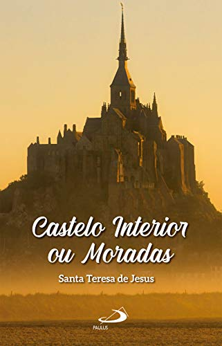 Castelo interior ou moradas (Clássicos do cristianismo)