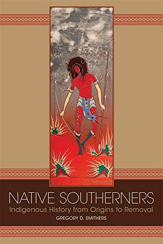 Native Southerners: Indigenous History from Origins to Removal