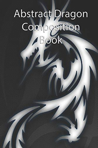 Abstract Dragon Composition Book: for Artists Drawing Kids School Diary 6x9 Lined Notebook Sketchbook Diary Journal Tablet Sketchpad 150 Pages