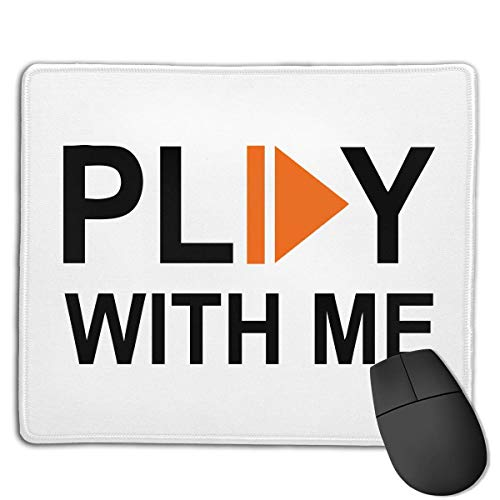Gaming-Mauspad, Mauspads Play with Me Funny Logo Rectangle Rubber Mousepad Gaming Mouse Pad 9.8x12 Inch for Notebooks,Desktop Computers