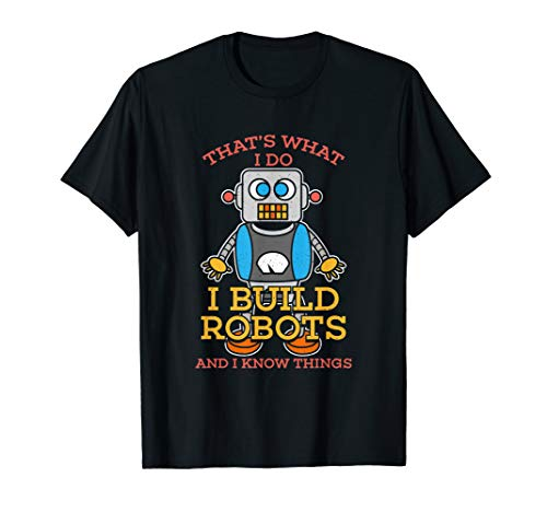Robotics I Build Robots and I Know Things. For Nerds