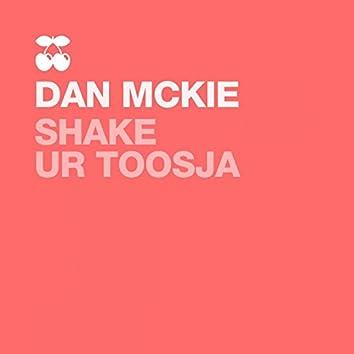 Shake Ur Toosja
