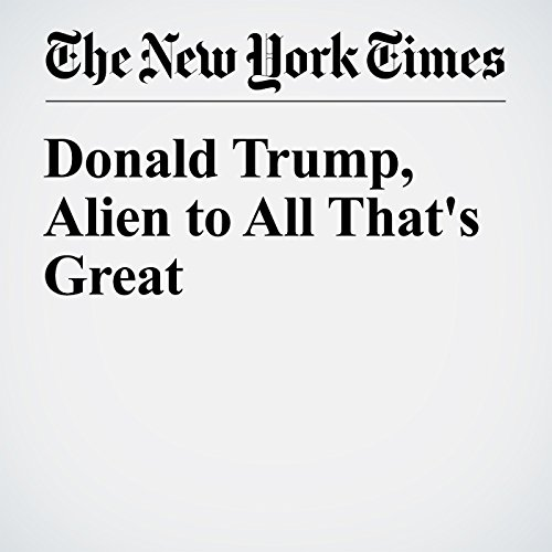 Donald Trump, Alien to All That's Great cover art