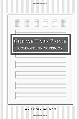 Guitar Tabs Paper Composition Notebook: Size 6' X 9' Inches, 100 Pages, This Blank Guitar Tab Notebook Is Seven 6-line Staves Per Page Evenly Spaced ... To Write Down Guitar Lesson Notes Vol.2