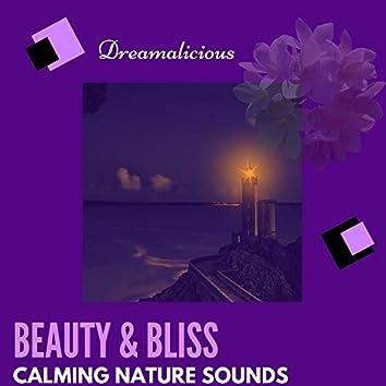 Beauty & Bliss - Calming Nature Sounds