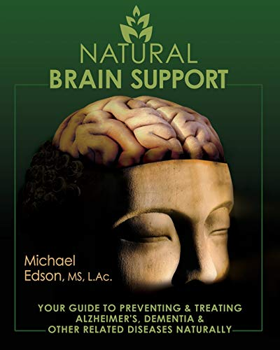 Natural Brain Support: Your Guide to Preventing and Treating Alzheimer's, Dementia and Other Related Diseases Naturally