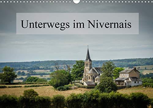 Unterwegs im Nivernais (Wandkalender 2021 DIN A3 quer)