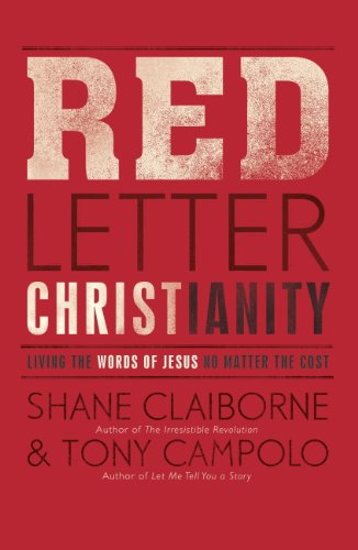 Red Letter Christianity: Living the Words of Jesus No Matter the Cost (English Edition)