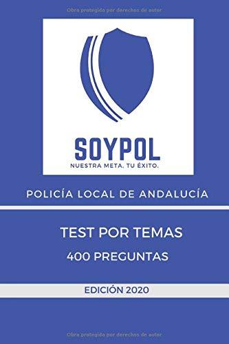 400 preguntas de Test por Temas. Policía Local de Andalucía.