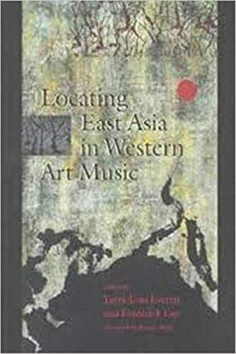 Locating East Asia in Western Art Music (Music / Culture)