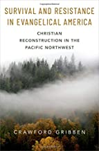 Survival and Resistance in Evangelical America: Christian Reconstruction in the Pacific Northwest