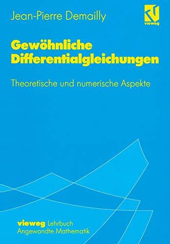 Gewöhnliche Differentialgleichungen: Theoretische und numerische Aspekte
