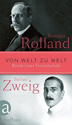 Von Welt zu Welt: Briefe einer Freundschaft 1914-1918