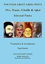 The Four Great Urdu Poets: Mir, Nazir, Ghalib & Iqbal: Selected Poems